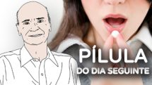 Dr. Drauzio responde dúvidas sobre a pílula do dia seguinte