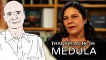 Transplante de medula óssea | Carmen Vergueiro