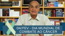 Dia Mundial de Combate ao Câncer | Coluna #19