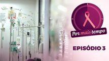 Por Mais Tempo | Episódio 3
