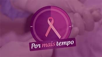 Por Mais Tempo (câncer de mama metastático) | Teaser