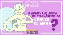 Autoexame ajuda a diagnosticar câncer de mama?