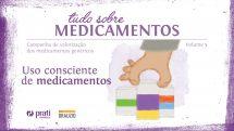 Tudo Sobre Medicamentos - Volume 5 | Uso Consciente