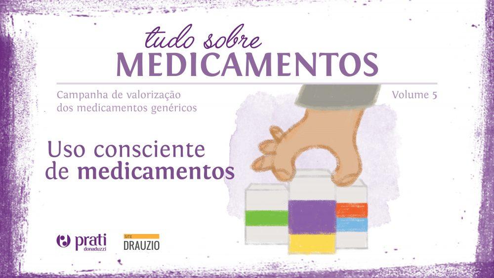 Tudo Sobre Medicamentos 5 | Uso consciente