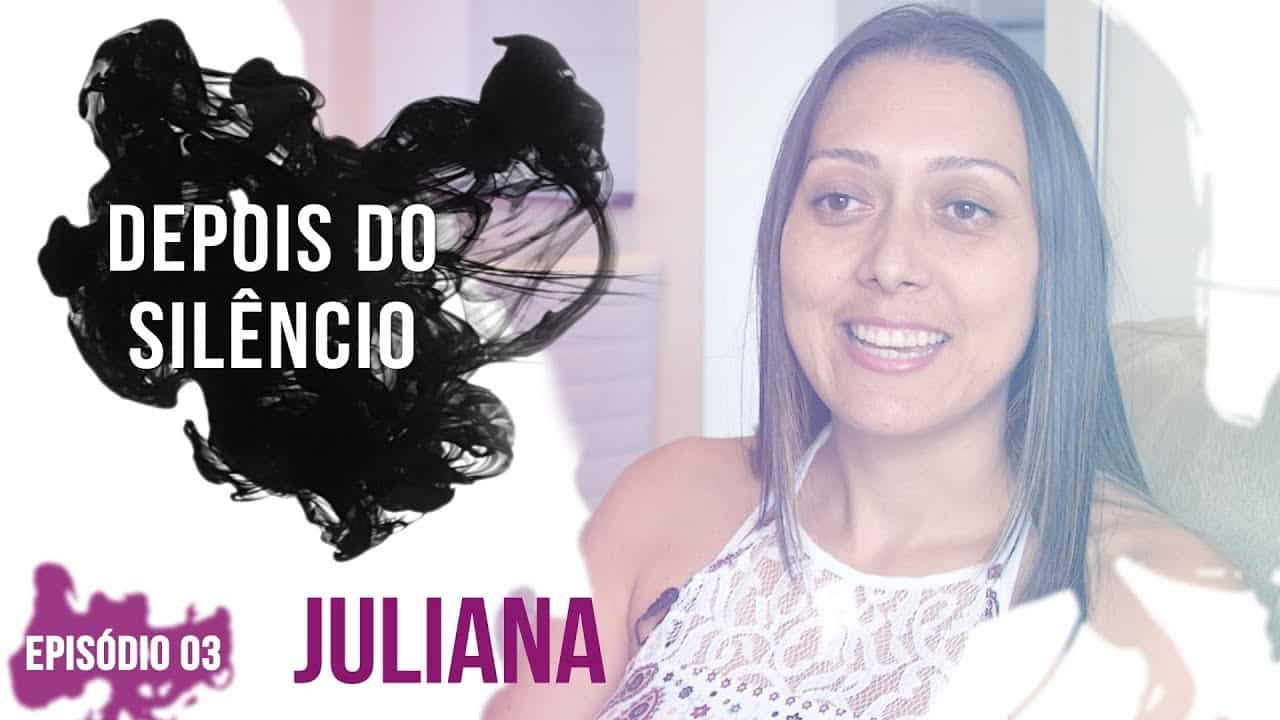 Depois do Silêncio #3 | Juliana