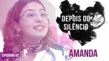 Depois do Silêncio #2 | Amanda