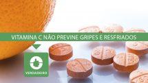 Ingestão de vitamina C não previne gripes e resfriados
