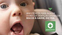 Benzocaína, usada para aliviar sintomas da dentição de bebês, oferecem riscos à saúde