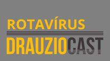 DrauzioCast #023 | Rotavírus