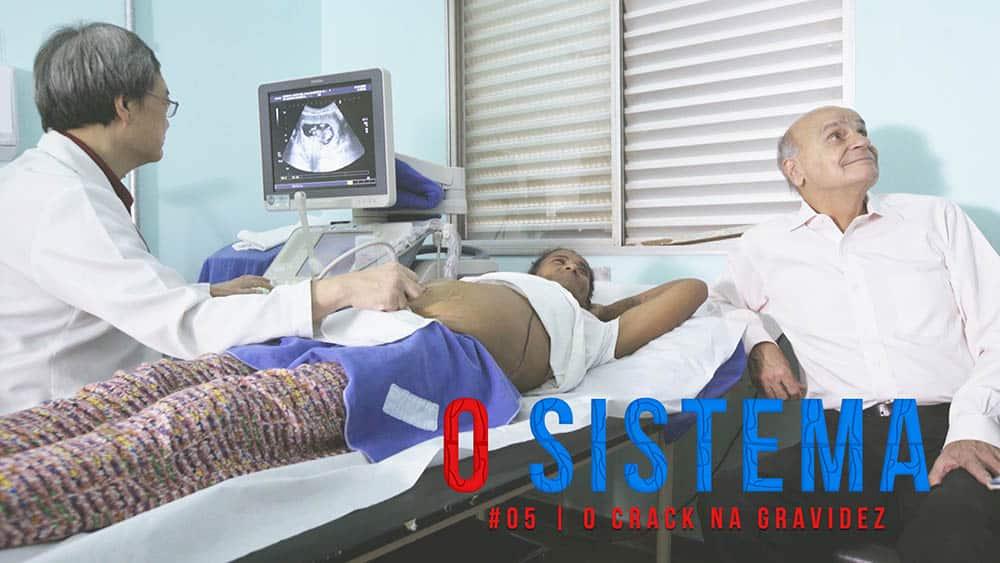 Thumbnail do episódio 5 de O Sistema, sobre gravidez entre usuárias de crack.