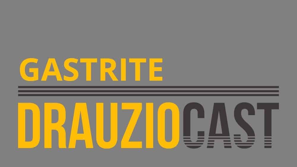 DrauzioCast #37 | Gastrite