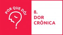 Por Que Dói? #08   Dor crônica