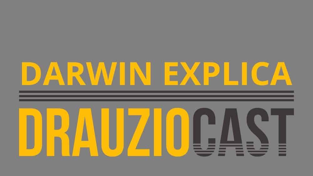 DrauzioCast #42 | Darwin Explica