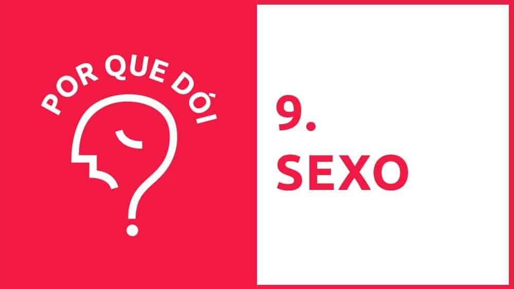 Por Que Dói? #09 | Sexo