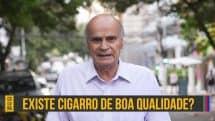 """Dr. Drauzio com o texto """"existe cigarro de boa qualidade"""","""