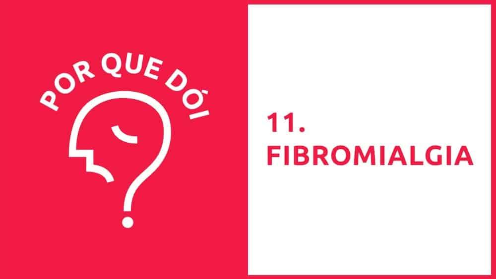 Por Que Dói? #11 | Fibromialgia