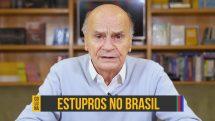 Estupros no Brasil| Coluna #118
