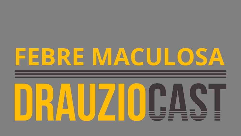 febre maculosa 'drauziocast'