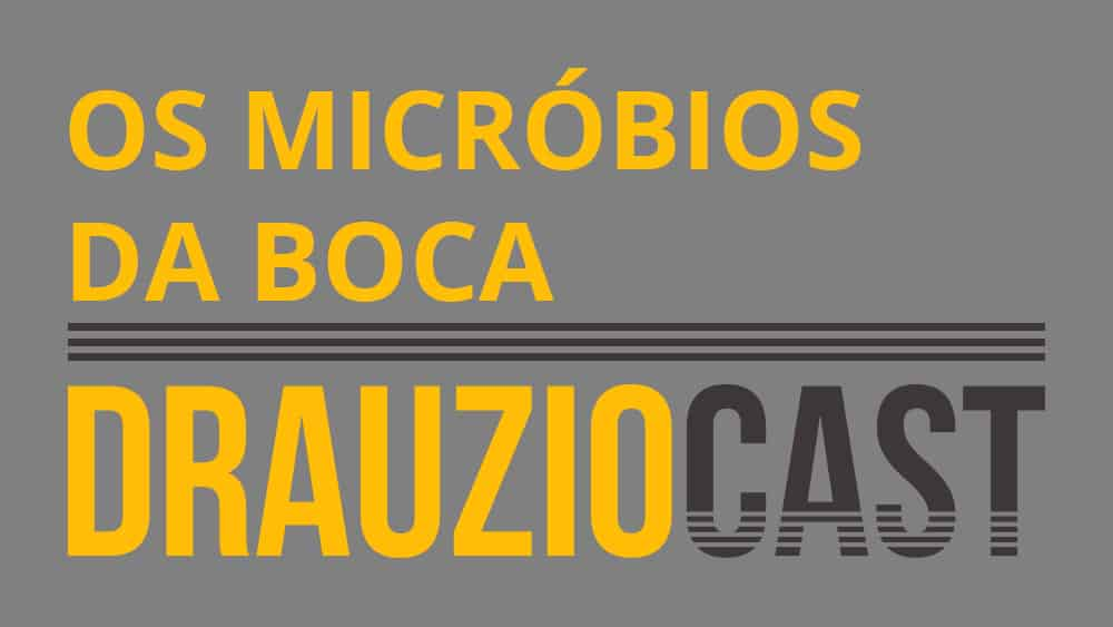 DrauzioCast #76 | Os micróbios da boca