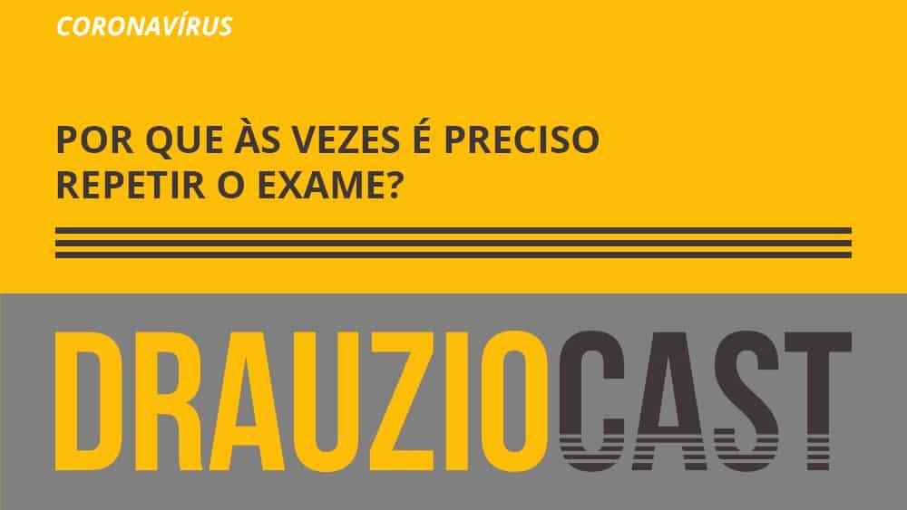Dr. Drauzio comenta por que às vezes é necessário repetir o exame para diagnosticar a infecção pelo coronavírus