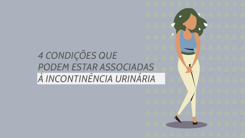 Matéria ilustrada sobre condições que podem estar associadas à infecção urinária.